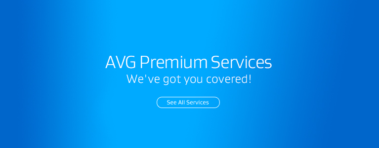 AVG Premium Services. We've got you covered!
